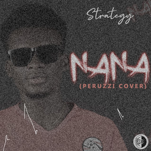 AUDIO + VIDEO : Strategy - Nana (Peruzzi Cover)