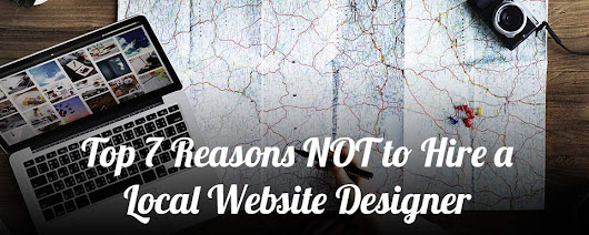 Top 7 Reasons NOT to Hire a Local Website Designer - PageCrafter