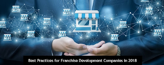 Best Practices for Franchise Development Companies in 2018 - Clicktecs