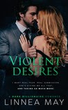Violent Desires: A Dark Billionaire Romance