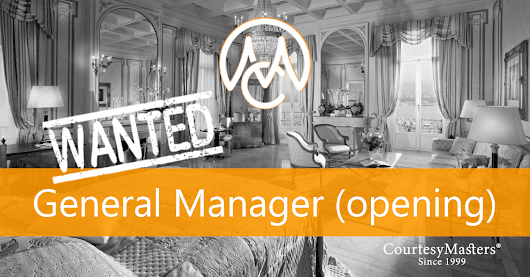Job General Manager (hotel opening) • CourtesyMasters