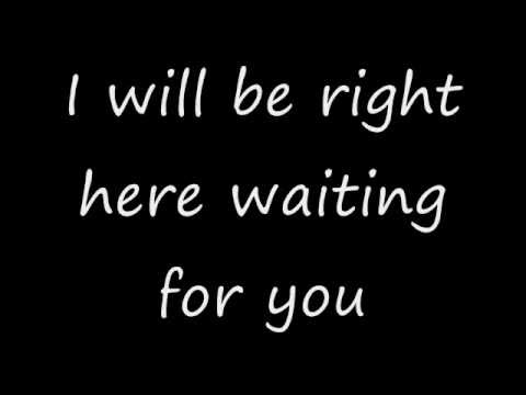 I Will Be Right Here For You Lyrics