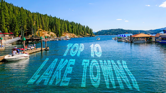Top 10 Lake Towns of 2018: Fantasy Waterfront Retreats at Bargain-Basement Prices