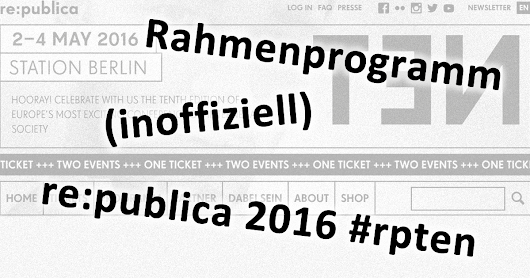 Rahmenprogramm re:publica 2016 #rpten | Cortex digital