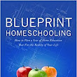 Blueprint Homeschooling: How to Plan a Year of Home Education That Fits the Reality of Your Life: Amy Knepper: 9780986224904: Amazon.com: Books