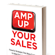 AMP UP YOUR SALES!