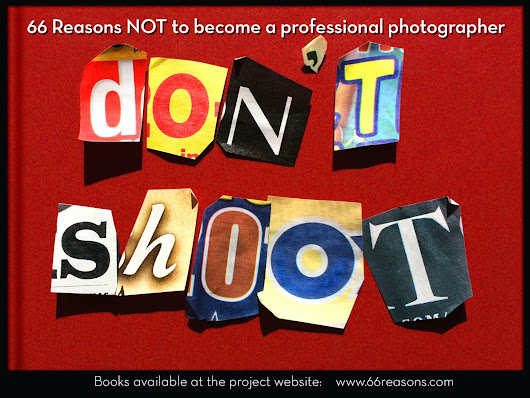 DON'T SHOOT the book | 66 Reasons NOT to be a Photographer