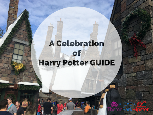 A Celebration of Harry Potter Tips and Tricks - ThemeParkHipster