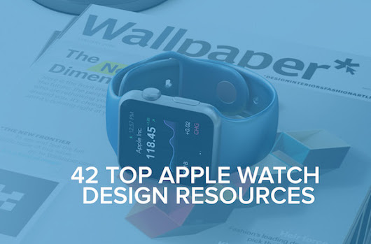 42 Apple Watch Design Resources For Your App