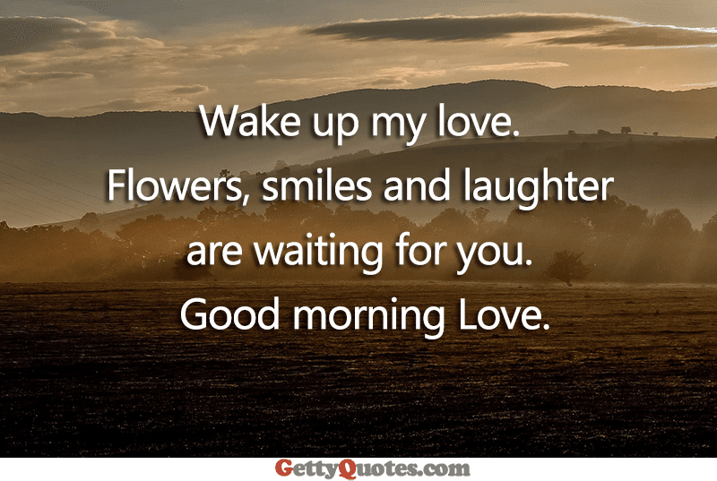 Wake Up My Love All The Best Quotes At Gettyquotes