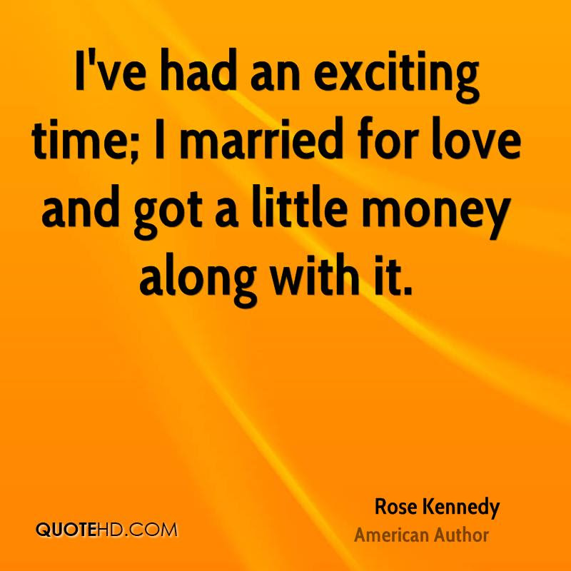 Rose Kennedy Marriage Quotes Quotehd