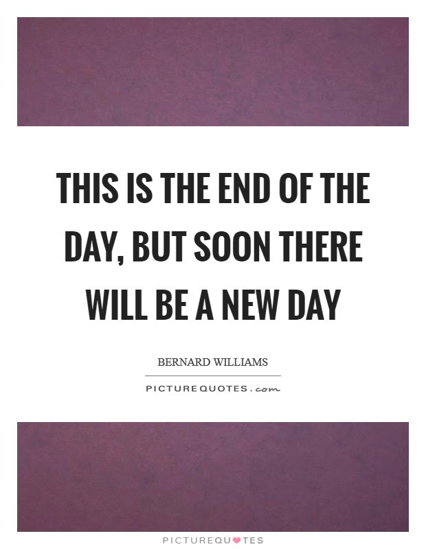 End Of A Day Quotes Sayings End Of A Day Picture Quotes