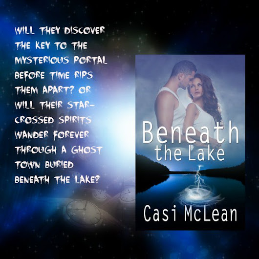 My Guest Casi McLean presents Beneath The Lake – A Time-Slip Romantic Suspense –