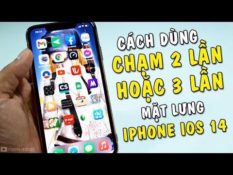Cách dùng chạm 2 lần hoặc 3 lần mặt lưng iPhone iOS 14