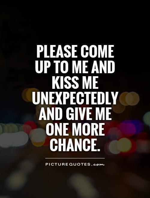 Top Give Me A Chance Quotes