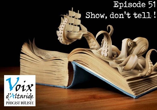 Voix d'Altaride 51 - Show, don't tell • Cendrones
