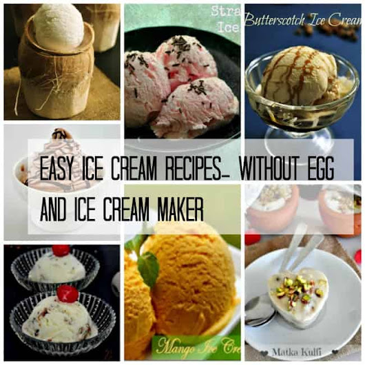 Easy Ice Cream Recipe, No Eggs & Ice Cream Maker - Prema's Culinary