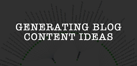 18 Ideas For Generating Blog Content Your Readers Want