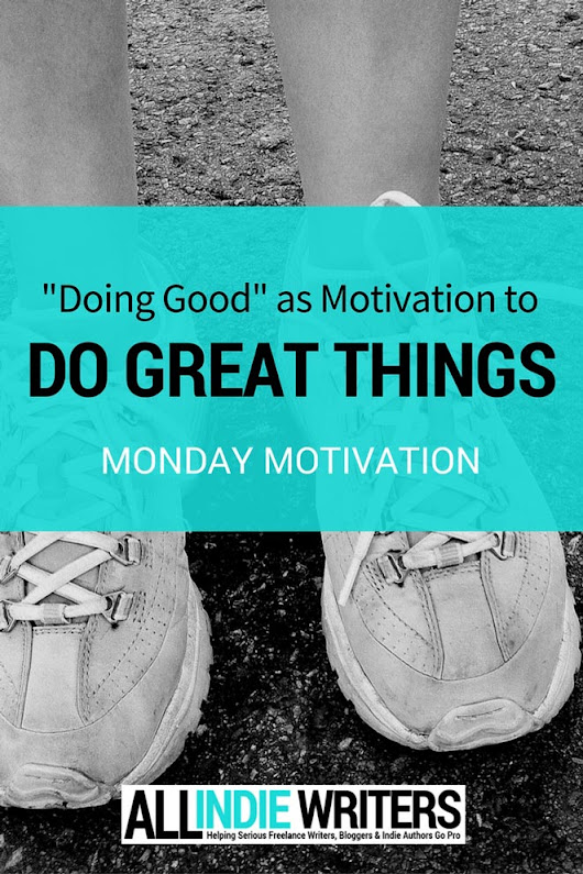 """Doing Good"" as Motivation to do Great Things 