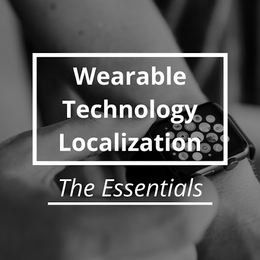 Wearable Technology Localization: The Essentials | Globalme