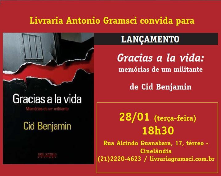 """Cid Benjamin fala sobre """"Gracias a la vida - memórias de um militante"""" dia 28/01, na Livraria Antonio Gramsci"""