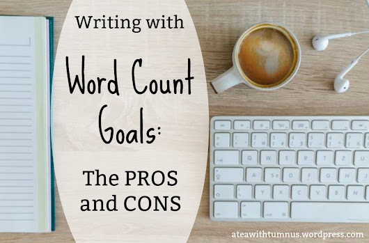 Writing with Word Count Goals: Pros and Cons