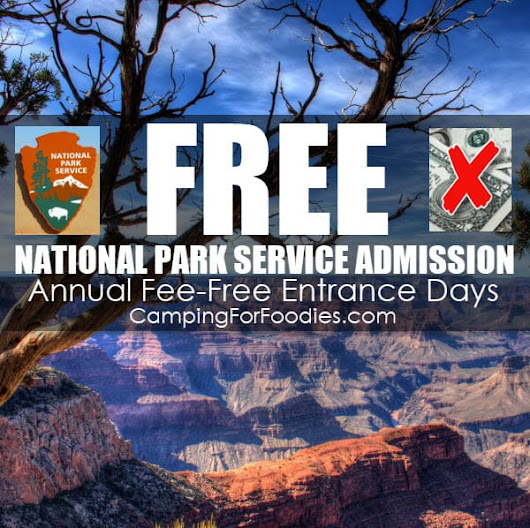 FREE Admission To National Parks Occurs Annually On Fee-Free Entrance Days - Camping For Foodies