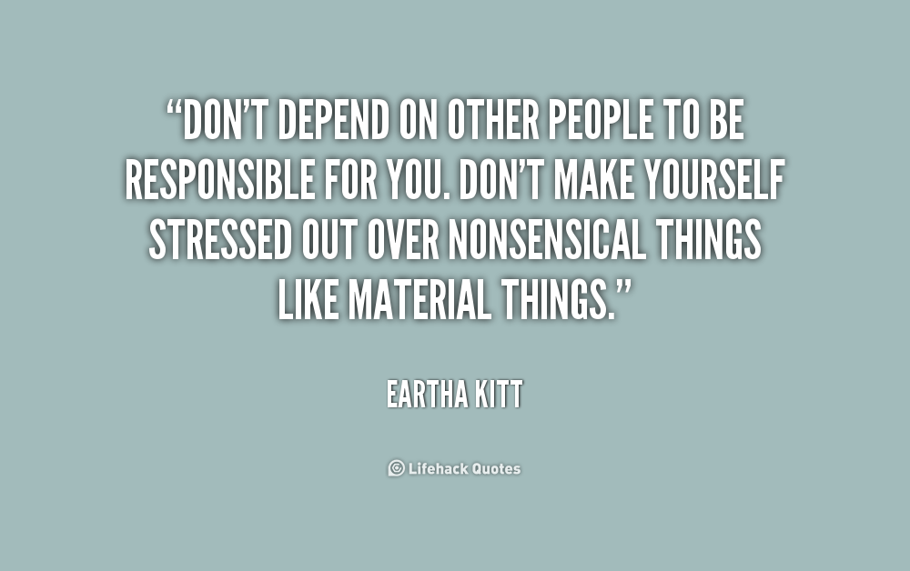 Quotes About Dependence On Others 28 Quotes