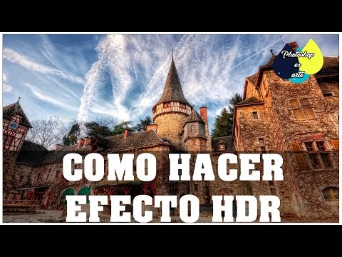 COMO HACER EFECTOS HDR CON PHOTOSHOP
