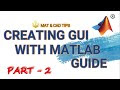 How to make GUI | Part 2 | MATLAB Guide | MATLAB Tutorial