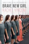 Title: Brave New Girl, Author: Rachel Vincent
