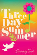 Title: Three Day Summer, Author: Sarvenaz Tash