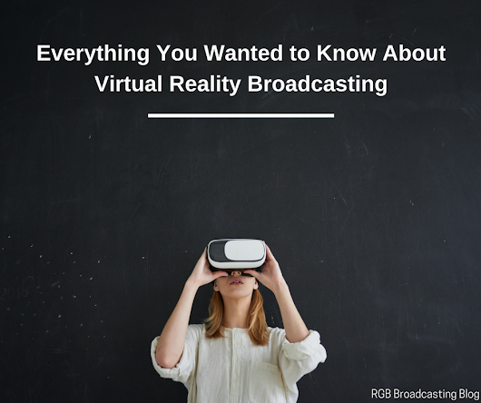 Virtual Reality Broadcasting in India | RGB Broadcasting