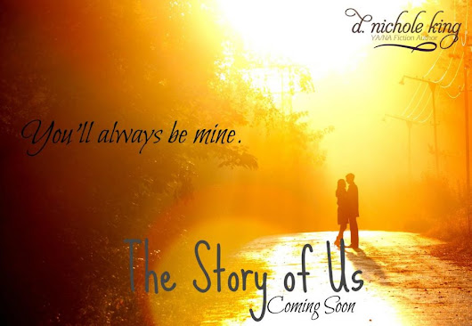 Book Blitz – Excerpt + Giveaway – THE STORY OF US by D. Nichole King | THHernandez