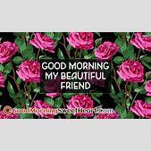 Good Morning Beautiful Friend Ialoveniinfo