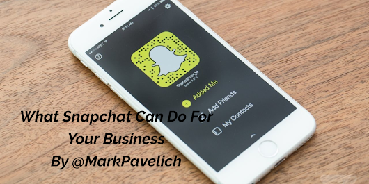 What Snapchat Can do for Your Business - The Mark Consulting
