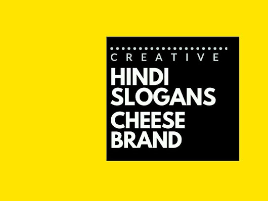 76+ Catchy Hindi Advertising Slogans for cheese Brand