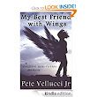 Amazon.com: My Best Friend with Wings eBook: Pete Vellucci Jr: Kindle Store