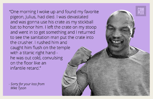 The Weirdest Mike Tyson Quotes We've Ever Heard, as Greeting Cards | Complex