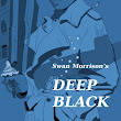 Deep Black - The comic, detective, romantic, supernatural, espionage thriller (Free eBook Download) by Swan Morrison