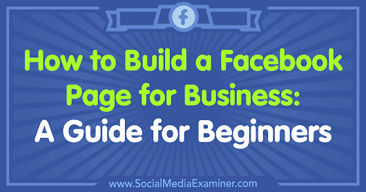 How to Build a Facebook Page for Business: A Guide for Beginners : Social Media Examiner