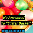 "He Answered To ""Easter Basket"" - gina valley"