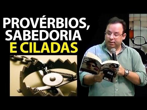 Provérbios e a sabedoria para evitar uma cilada. Felipe Seabra