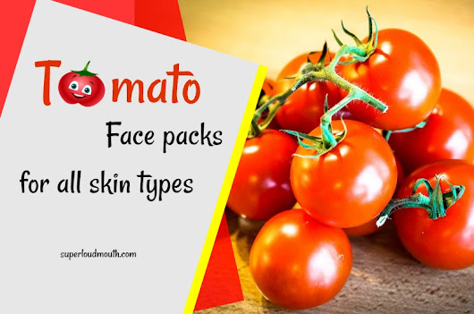 Benefits of tomatoes for all skin problems || 10 Tomato face packs