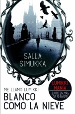 Blanco como la nieve (Me llamo Lumikki II) Salla Simuka