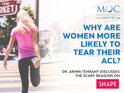 Dr. Tehrany Discusses ACL Tears In Women | Manhattan Orthopedic Care