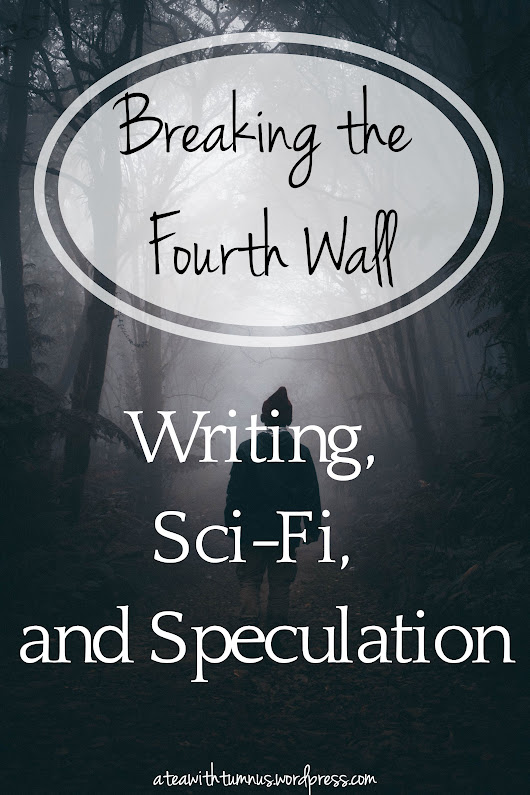 Breaking the Fourth Wall: Writing, Sci-Fi, and Speculation