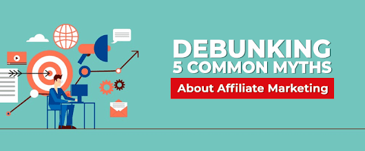 Debunking 5 Common Myths About Affiliate Marketing