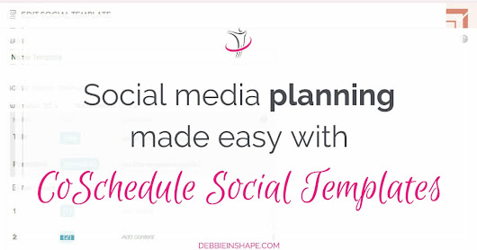 Social Media Planning Made Easy With CoSchedule Social Templates