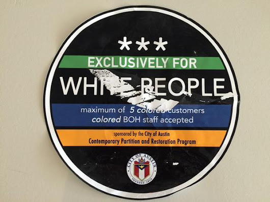 Austin, Texas, Businesses Angry Over 'Exclusively for White People' Stickers